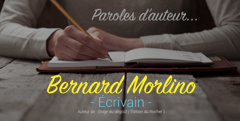 Bernard Morlino - Paroles d'auteur...